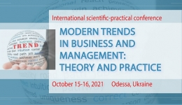 """International scientific-practical conference """"MODERN TRENDS IN BUSINESS AND MANAGEMENT: THEORY AND PRACTICE"""""""